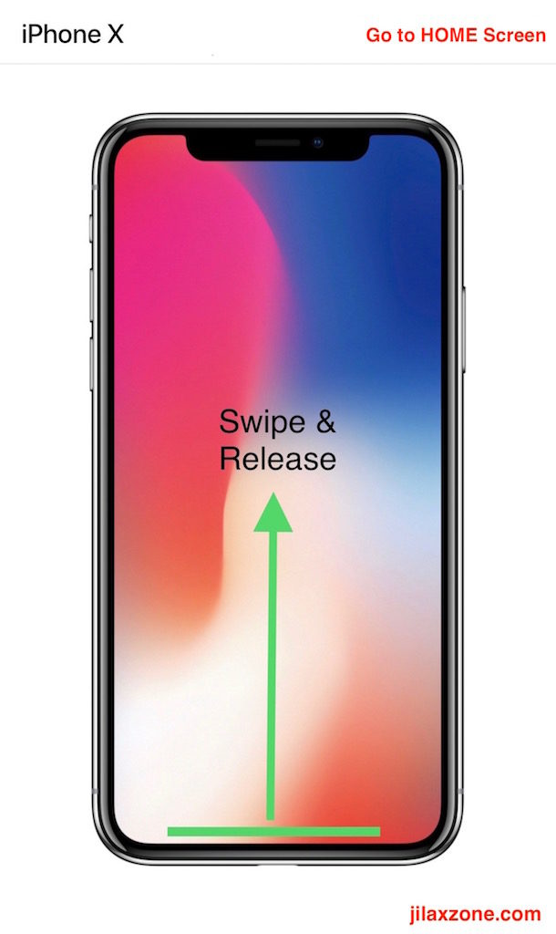 Apple iPhone X Navigation jilaxzone.com Go to Home Screen Swipe and Release