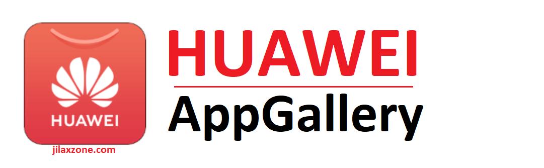 Huawei AppGallery apk download link jilaxzone.com