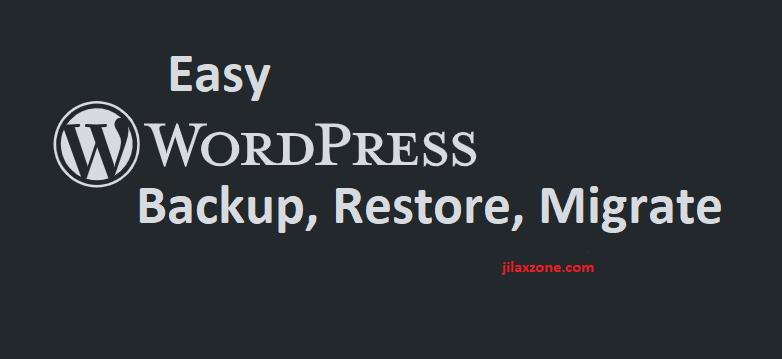 easy wordpress backup restore migrate jilaxzone.com
