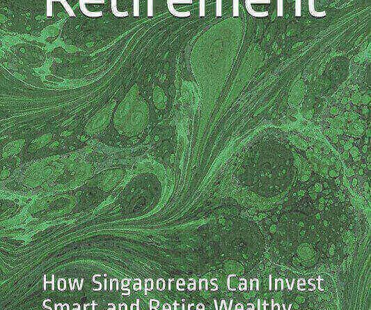 Rich By Retirement How Singaporeans Can Invest Smart and Retire Wealthy Joshua Giersch jilaxzone.com