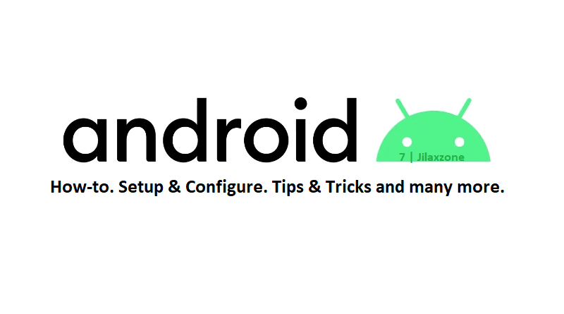 android logo android tips and tricks jilaxzone.com